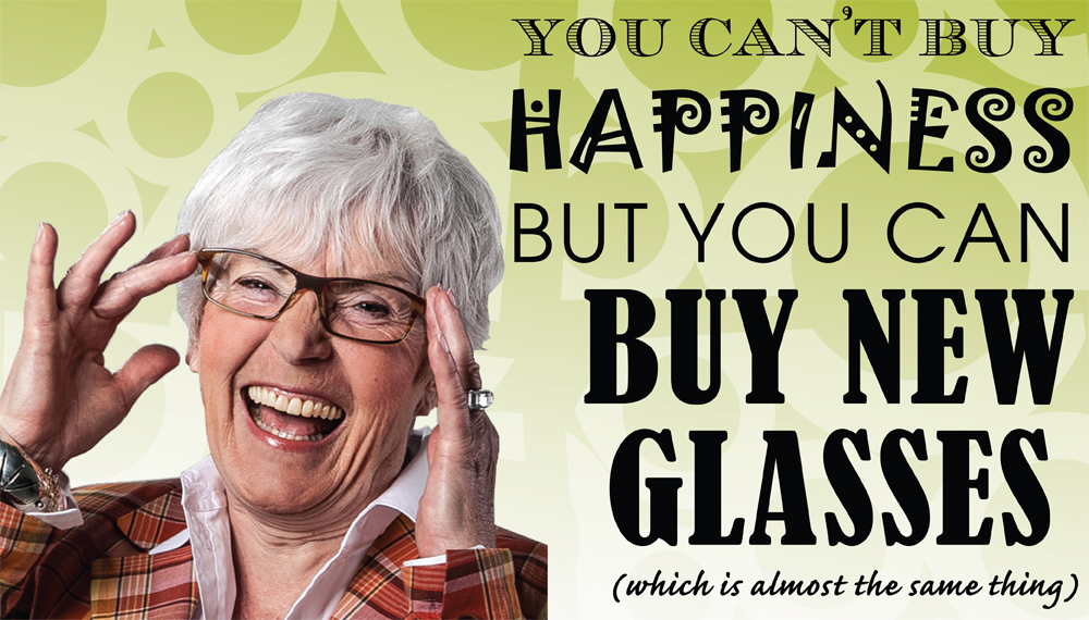 You can't buy happiness but you can buy new glasses!